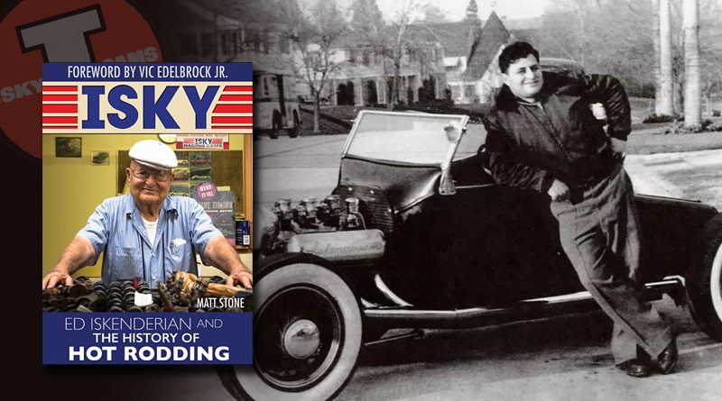 ISKY: ED INSKEDERIAN AND THE HISTORY OF HOT RODDING