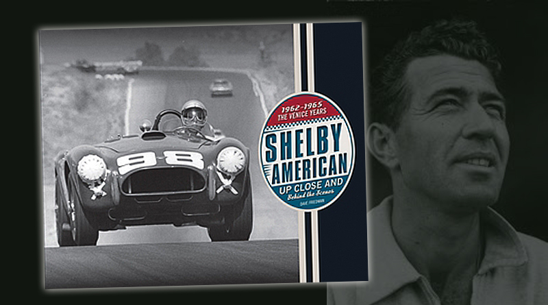 SHELBY AMERICAN UP CLOSE AND PERSONAL: THE VENICE YEARS 1962-1965